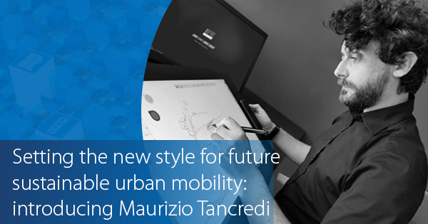 Setting the new style for future sustainable urban mobility: introducing Maurizio Tancredi