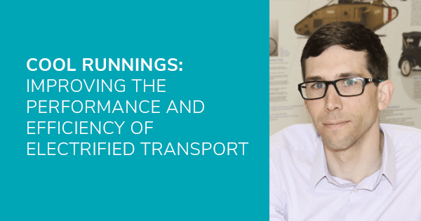 Cool runnings: improving the performance and efficiency of electrified transport